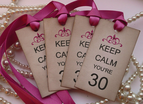 Keep Calm, You're 30!